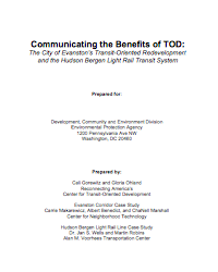 Communicating the Benefits of TOD: The City of Evanston's Transit Oriented Redevelopment and The Hudson Bergen Light Rail Transit System
